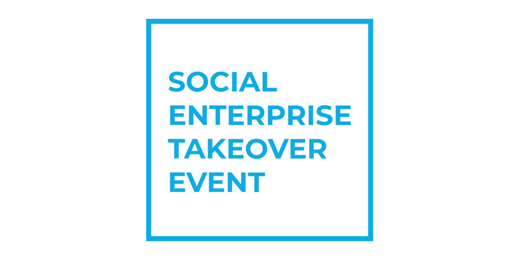 Social Enterprise Takeover Event